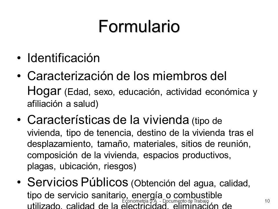 Formulario Identificación Caracterización de los miembros del Hogar (Edad, sexo, educación, actividad económica y afiliación a salud) Características