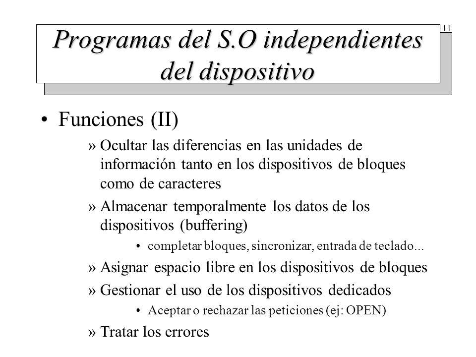 11 Programas del S.O independientes del dispositivo Funciones (II) »Ocultar las diferencias en las unidades de información tanto en los dispositivos d