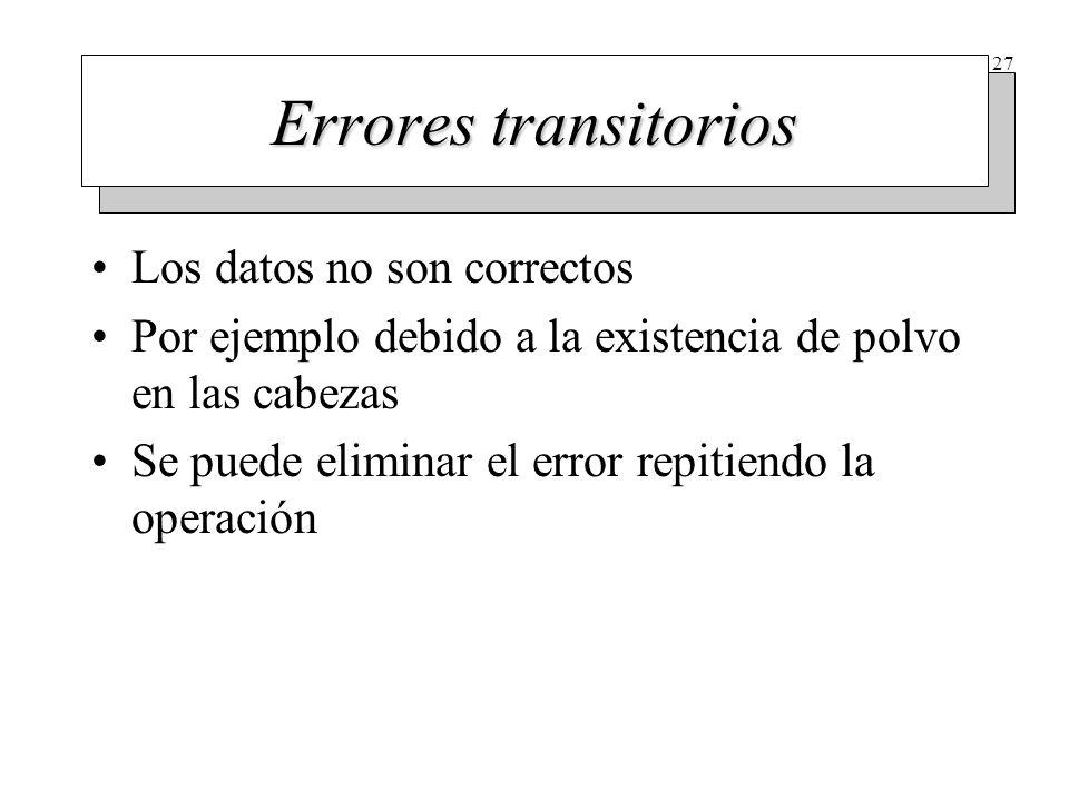 27 Errores transitorios Los datos no son correctos Por ejemplo debido a la existencia de polvo en las cabezas Se puede eliminar el error repitiendo la