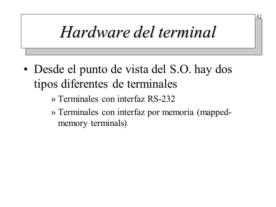 42 Hardware del terminal Desde el punto de vista del S.O. hay dos tipos diferentes de terminales »Terminales con interfaz RS-232 »Terminales con inter
