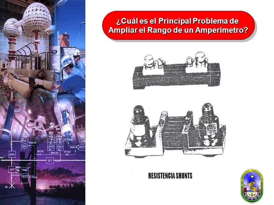 ¿Cuál es el Principal Problema de Ampliar el Rango de un Amperímetro? ¿Cuál es el Principal Problema de Ampliar el Rango de un Amperímetro?