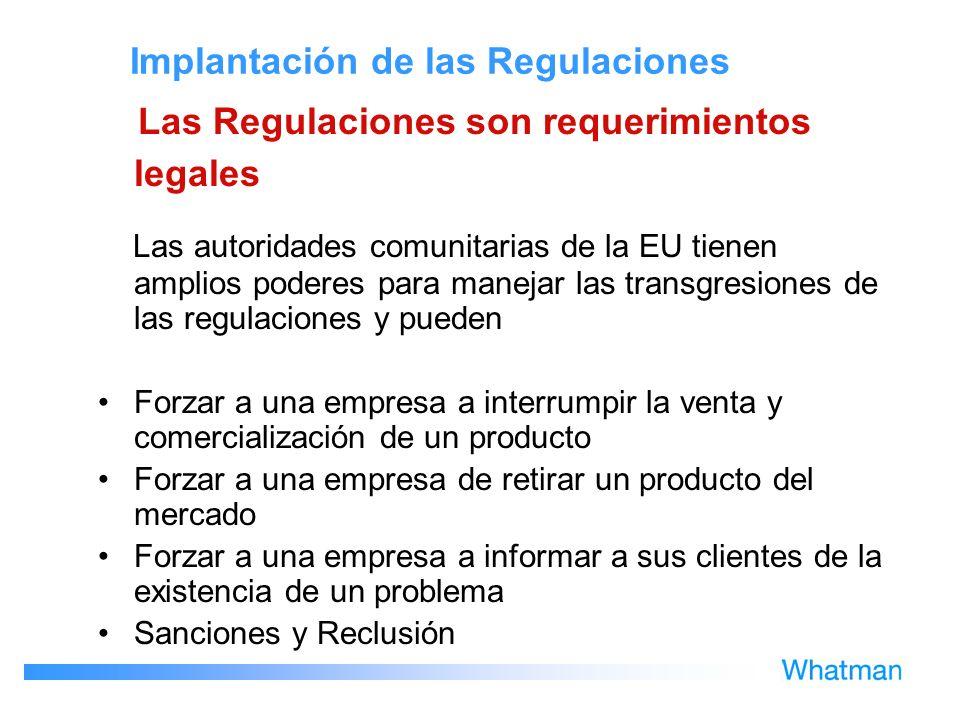 Implantación de las Regulaciones Las Regulaciones son requerimientos legales Las autoridades comunitarias de la EU tienen amplios poderes para manejar