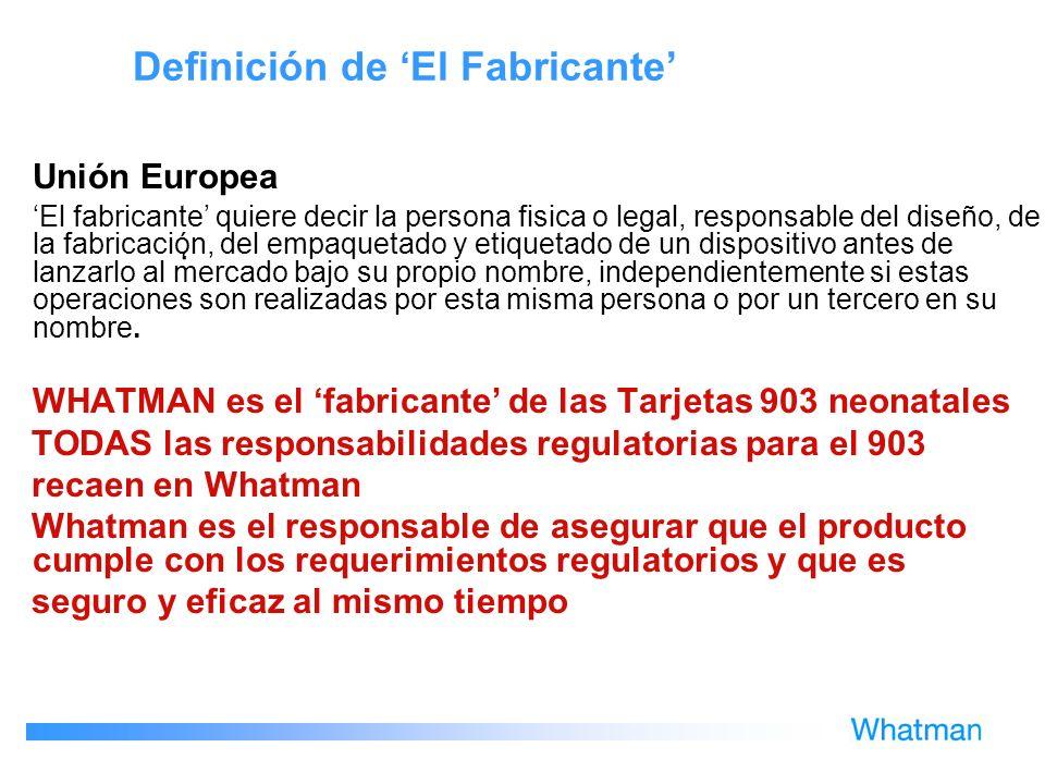 Definición de El Fabricante Unión Europea El fabricante quiere decir la persona fisica o legal, responsable del diseño, de la fabricación, del empaque