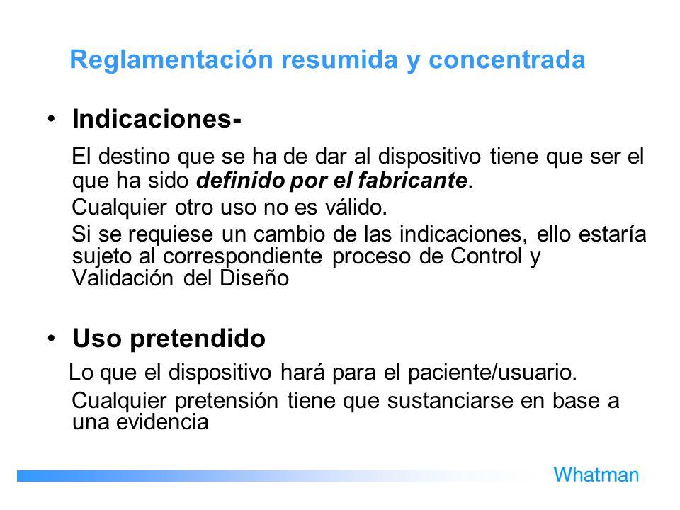 Reglamentación resumida y concentrada Indicaciones- El destino que se ha de dar al dispositivo tiene que ser el que ha sido definido por el fabricante