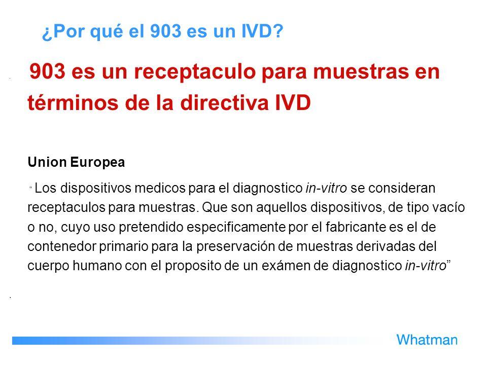 ¿Por qué el 903 es un IVD?. 903 es un receptaculo para muestras en términos de la directiva IVD Union Europea Los dispositivos medicos para el diagnos