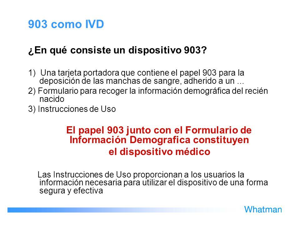 903 como IVD ¿En qué consiste un dispositivo 903? 1) Una tarjeta portadora que contiene el papel 903 para la deposición de las manchas de sangre, adhe