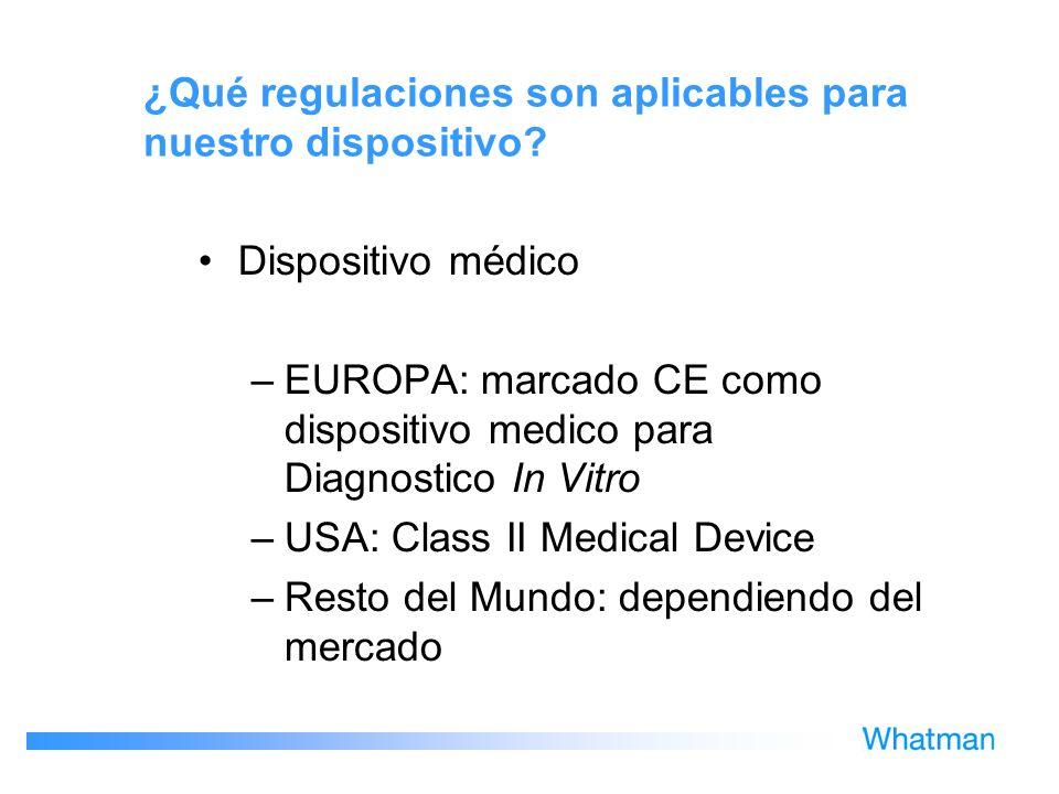 ¿Qué regulaciones son aplicables para nuestro dispositivo? Dispositivo médico –EUROPA: marcado CE como dispositivo medico para Diagnostico In Vitro –U