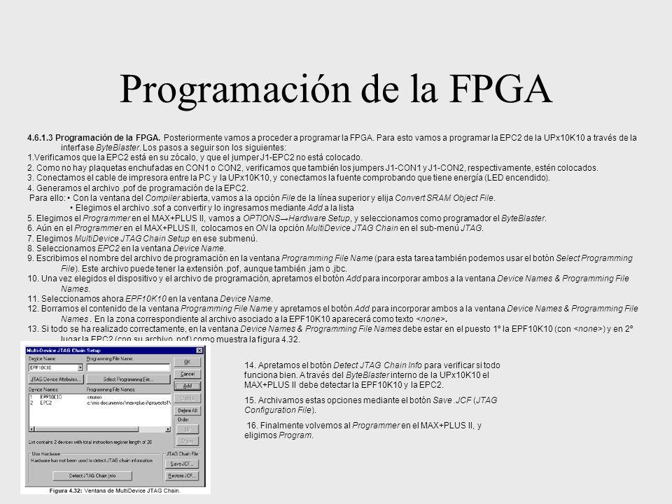 Programación de la FPGA 4.6.1.3 Programación de la FPGA. Posteriormente vamos a proceder a programar la FPGA. Para esto vamos a programar la EPC2 de l