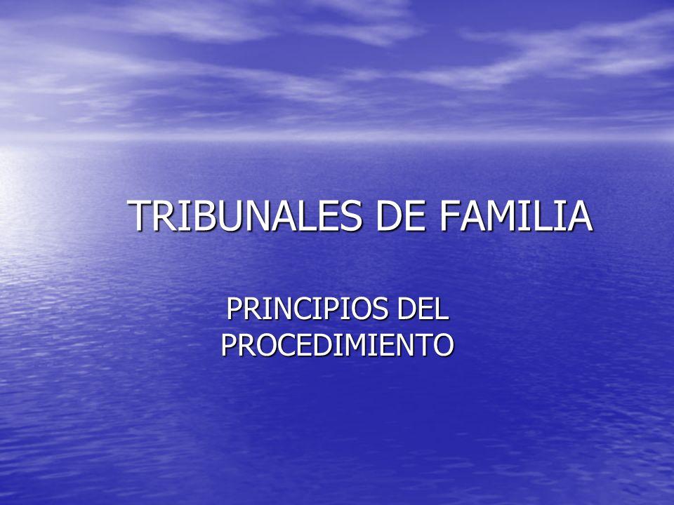 TRIBUNALES DE FAMILIA PRINCIPIOS DEL PROCEDIMIENTO