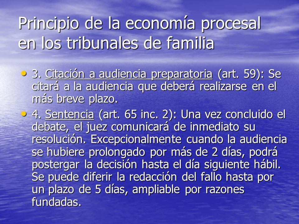 Principio de la economía procesal en los tribunales de familia 3. Citación a audiencia preparatoria (art. 59): Se citará a la audiencia que deberá rea
