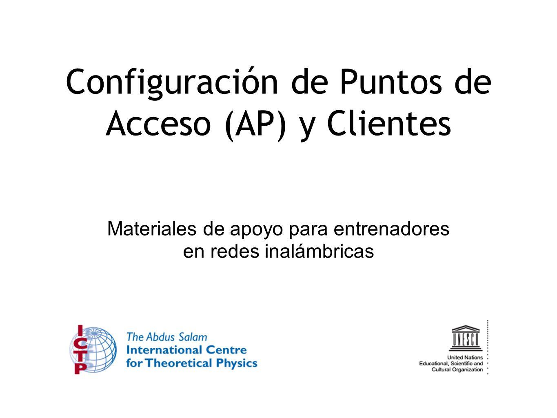 Configuración de Puntos de Acceso (AP) y Clientes Materiales de apoyo para entrenadores en redes inalámbricas