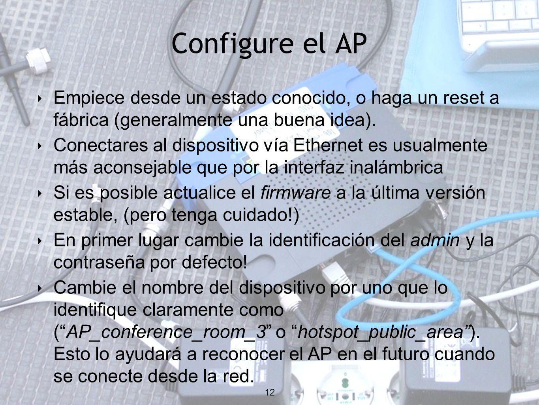 12 Configure el AP 12 Empiece desde un estado conocido, o haga un reset a fábrica (generalmente una buena idea).