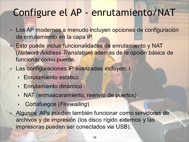 16 Configure el AP - enrutamiento/NAT 16 Los AP modernos a menudo incluyen opciones de configuración de enrutamiento en la capa IP.