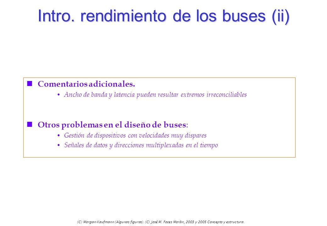 (C) Morgan-Kaufmann (Algunas figuras). (C) José M. Foces Morán, 2003 y 2005 Concepto y estructura. Intro. rendimiento de los buses (ii) n Comentarios