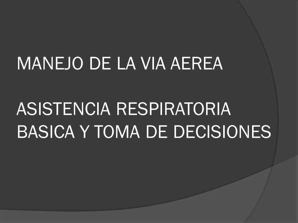 INTUBACIÓN ENDOTRAQUEAL Obstrucción de la Vía Aérea.