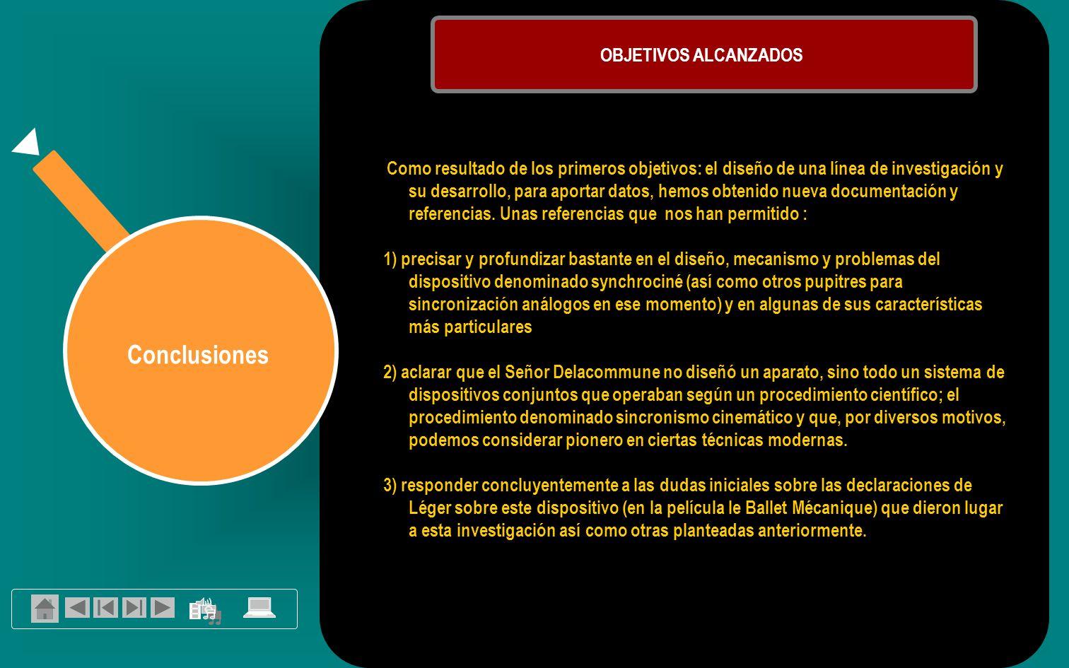 Conclusiones OBJETIVOS ALCANZADOS Como resultado de los primeros objetivos: el diseño de una línea de investigación y su desarrollo, para aportar datos, hemos obtenido nueva documentación y referencias.