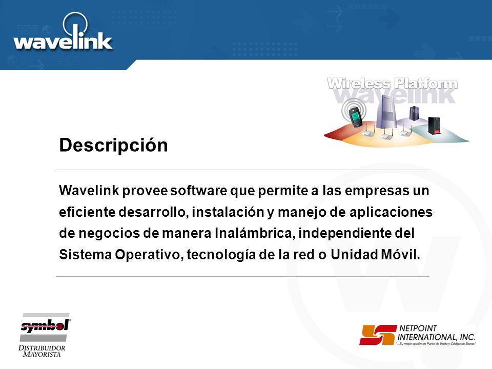 Descripción Wavelink provee software que permite a las empresas un eficiente desarrollo, instalación y manejo de aplicaciones de negocios de manera Inalámbrica, independiente del Sistema Operativo, tecnología de la red o Unidad Móvil.
