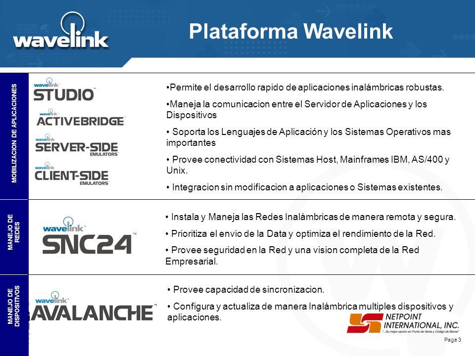Plataforma Wavelink MOBILIZACION DE APLICACIONES MANEJO DE REDES MANEJO DE DISPOSITIVOS Permite el desarrollo rapido de aplicaciones inalámbricas robustas.