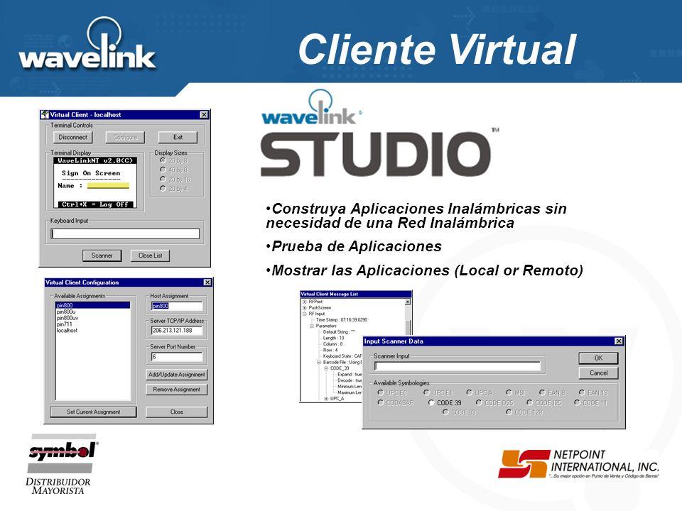 Cliente Virtual Construya Aplicaciones Inalámbricas sin necesidad de una Red Inalámbrica Prueba de Aplicaciones Mostrar las Aplicaciones (Local or Remoto)