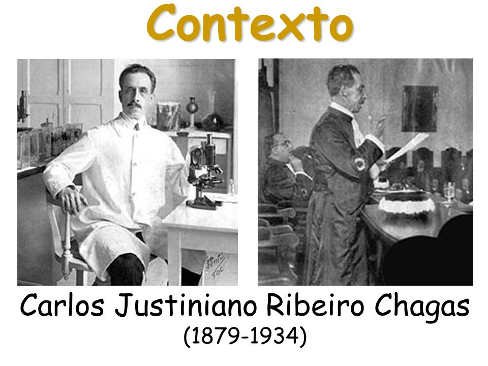 Carlos Justiniano Ribeiro Chagas (1879-1934) Contexto