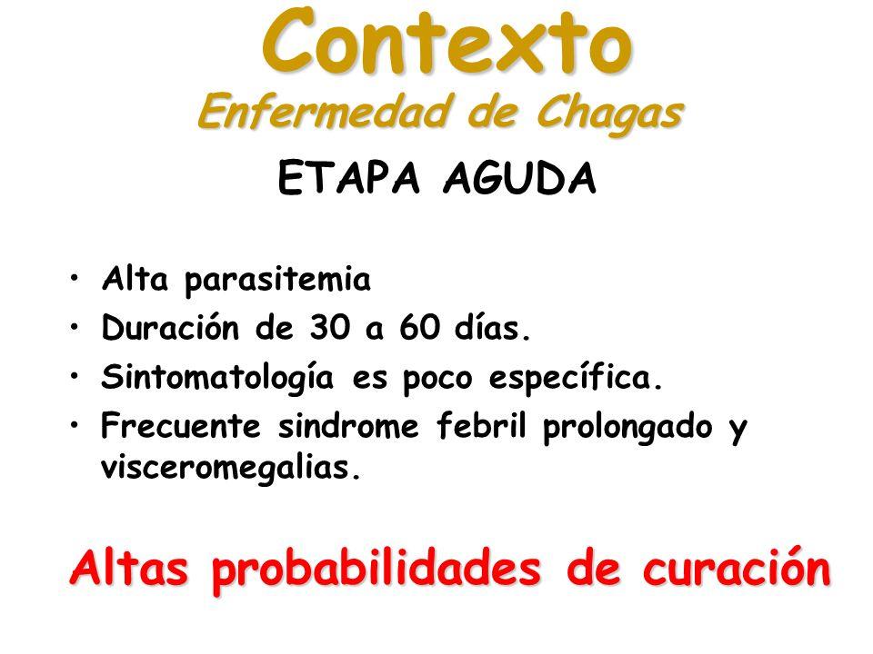 ETAPA AGUDA Alta parasitemia Duración de 30 a 60 días. Sintomatología es poco específica. Frecuente sindrome febril prolongado y visceromegalias. Cont