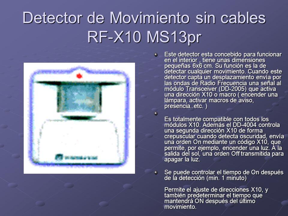 Detector de Movimiento sin cables RF-X10 MS13pr Este detector esta concebido para funcionar en el interior, tiene unas dimensiones pequeñas 6x6 cm. Su
