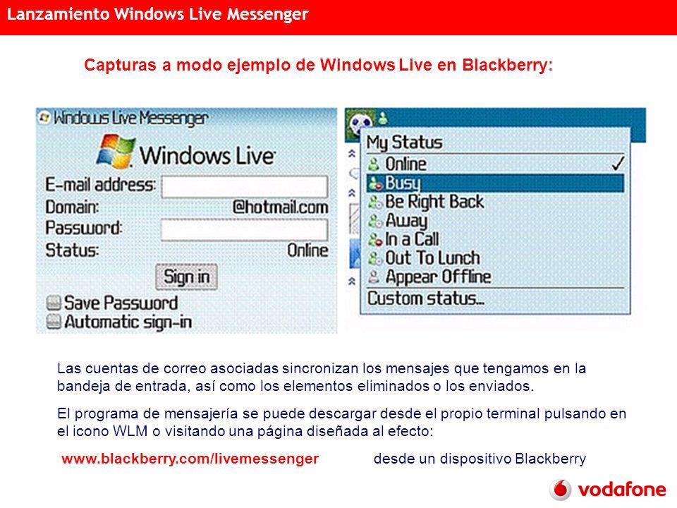 Acciones Semanales Distribución Acreditada 15 de noviembre de 2007 Lanzamiento Windows Live Messenger Capturas a modo ejemplo de Windows Live en Blackberry: Las cuentas de correo asociadas sincronizan los mensajes que tengamos en la bandeja de entrada, así como los elementos eliminados o los enviados.