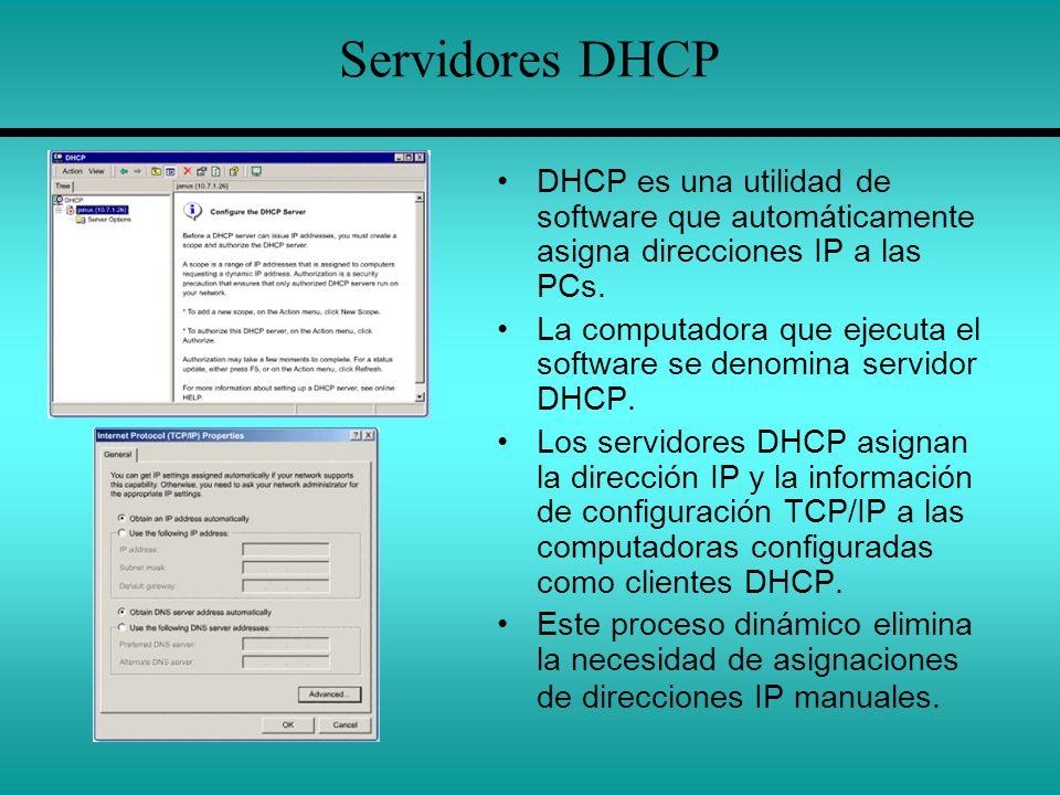 Servidores DHCP DHCP es una utilidad de software que automáticamente asigna direcciones IP a las PCs. La computadora que ejecuta el software se denomi
