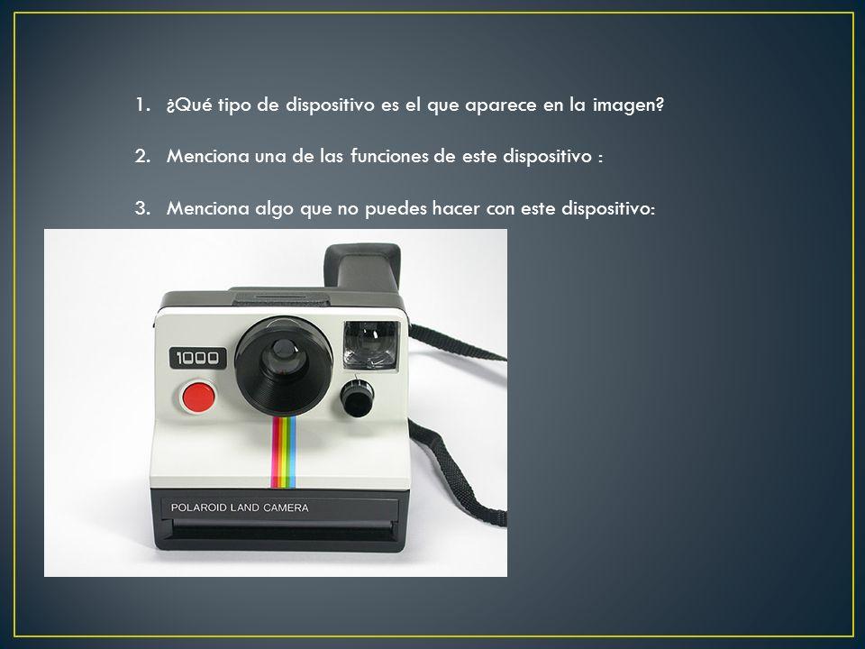 1.¿Qué tipo de dispositivo es el que aparece en la imagen? 2.Menciona una de las funciones de este dispositivo : 3.Menciona algo que no puedes hacer c