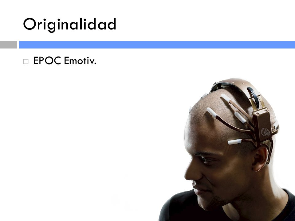 Originalidad EPOC Emotiv.