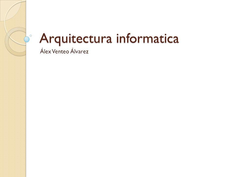 Arquitectura informatica Álex Venteo Álvarez