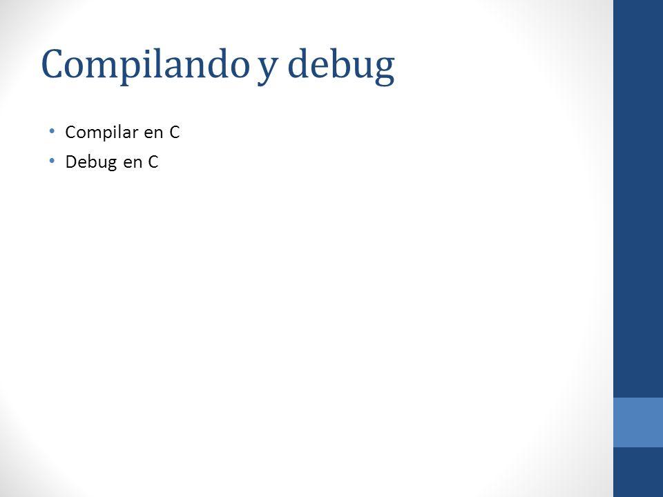 Compilando y debug Compilar en C Debug en C