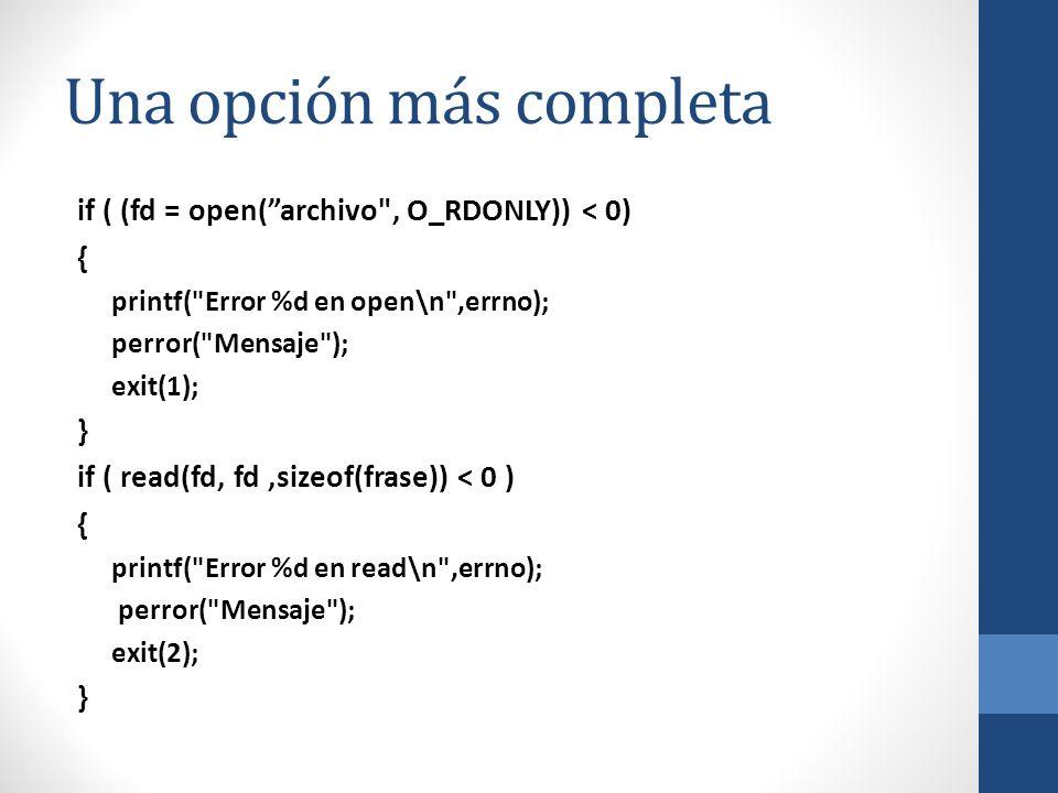 Una opción más completa if ( (fd = open(archivo