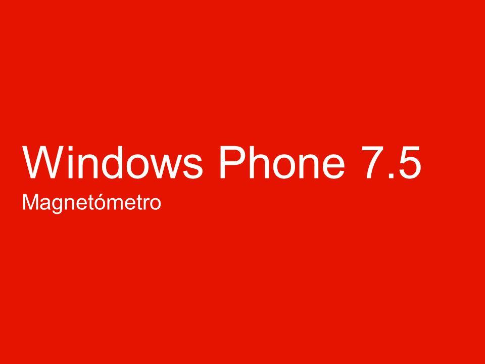 Windows Phone 7.5 Magnetómetro