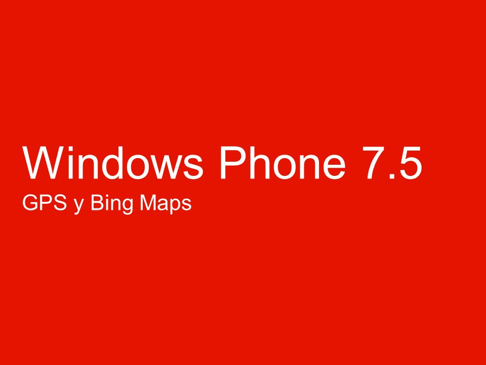 Windows Phone 7.5 GPS y Bing Maps