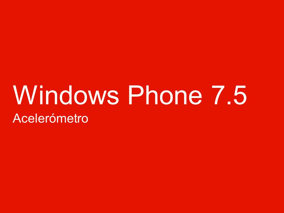 Windows Phone 7.5 Acelerómetro