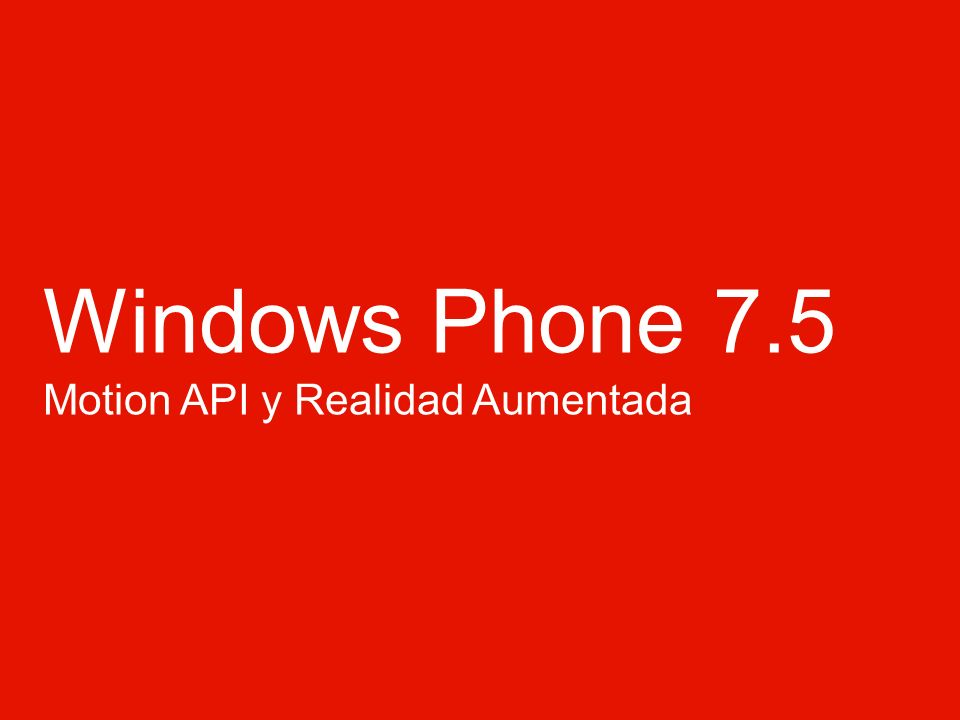 Windows Phone 7.5 Motion API y Realidad Aumentada