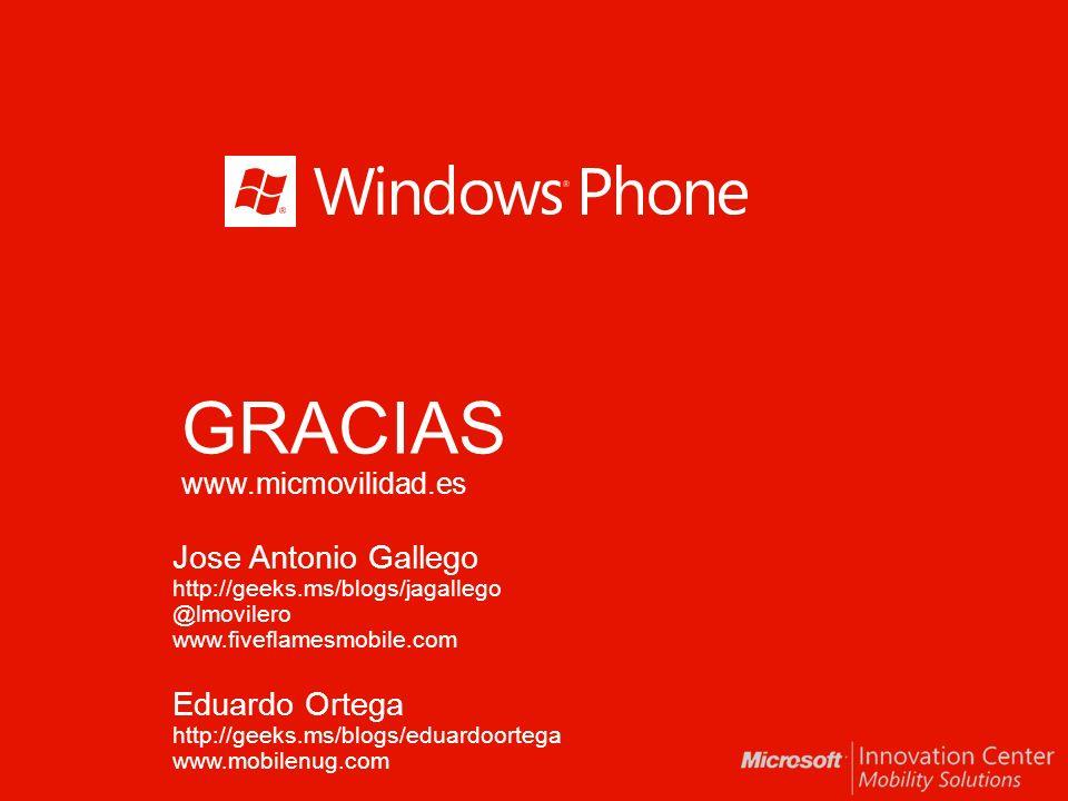 GRACIAS www.micmovilidad.es Jose Antonio Gallego http://geeks.ms/blogs/jagallego @lmovilero www.fiveflamesmobile.com Eduardo Ortega http://geeks.ms/blogs/eduardoortega www.mobilenug.com