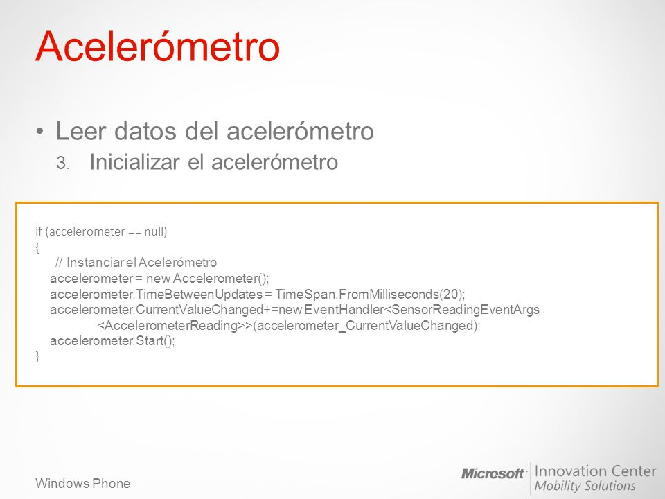 Windows Phone Acelerómetro Leer datos del acelerómetro 3.