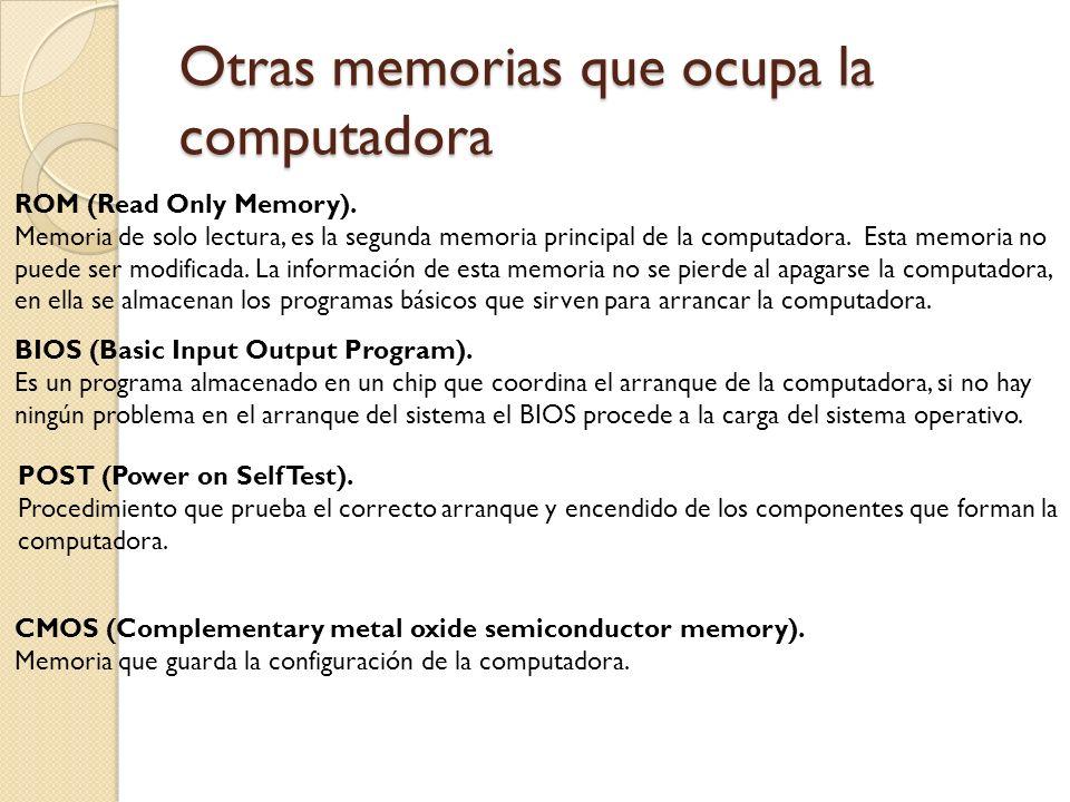 Otras memorias que ocupa la computadora ROM (Read Only Memory). Memoria de solo lectura, es la segunda memoria principal de la computadora. Esta memor