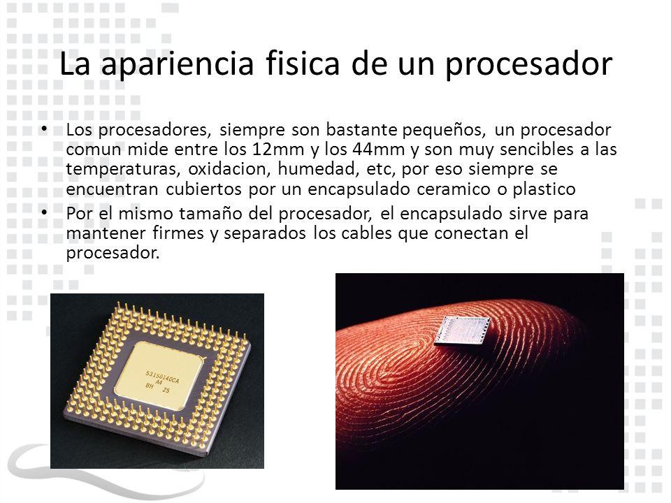 La apariencia fisica de un procesador Los circuitos varian de forma y tamaño, ya que dependiendo del numero de pins Depende la cantidad de informacion que este puede manipular