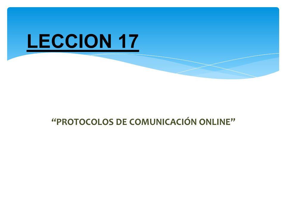 LECCION 17 PROTOCOLOS DE COMUNICACIÓN ONLINE