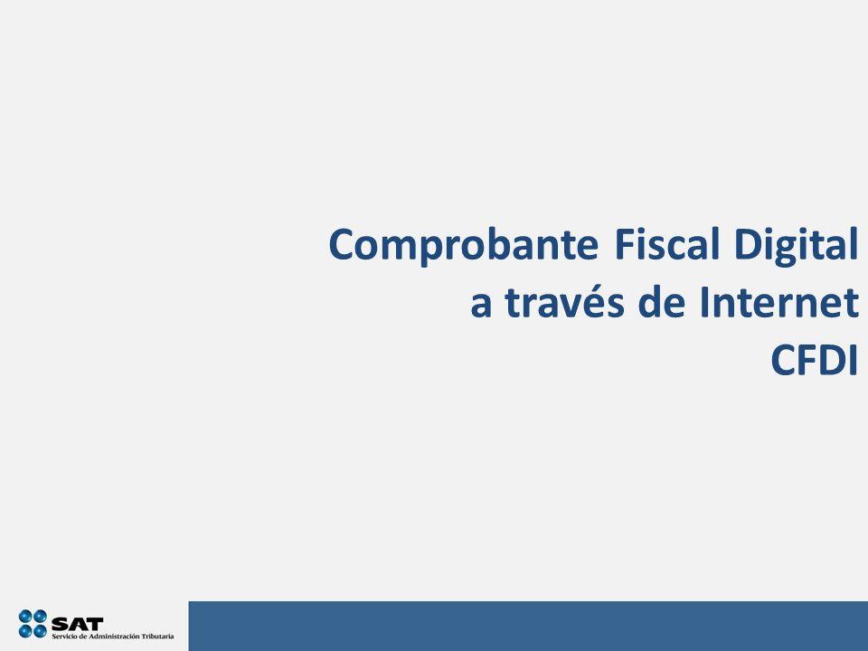 Comprobante Fiscal Digital a través de Internet CFDI