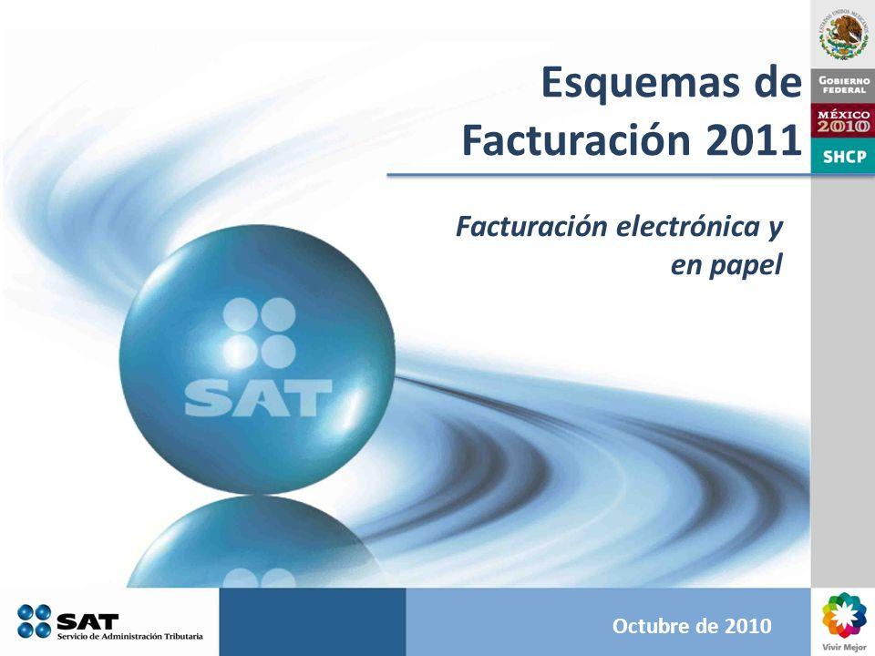 Esquemas de Facturación 2011 Facturación electrónica y en papel Octubre de 2010