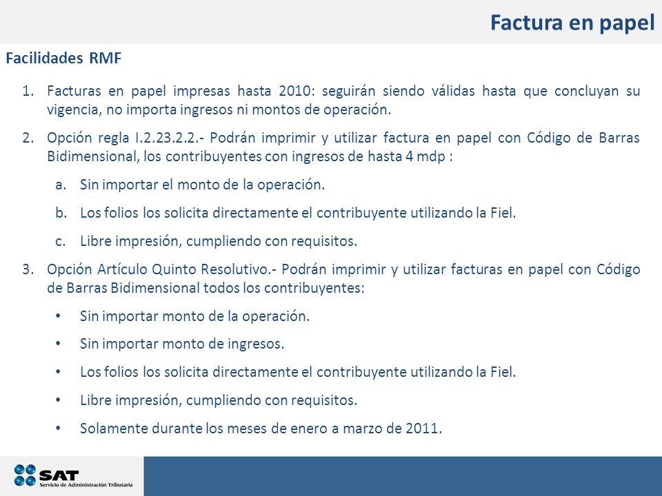 Factura en papel 1.Facturas en papel impresas hasta 2010: seguirán siendo válidas hasta que concluyan su vigencia, no importa ingresos ni montos de op