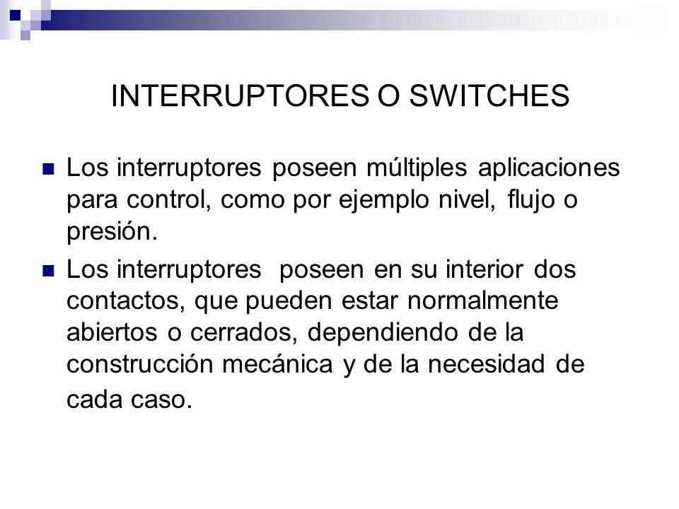 Los interruptores poseen múltiples aplicaciones para control, como por ejemplo nivel, flujo o presión. Los interruptores poseen en su interior dos con