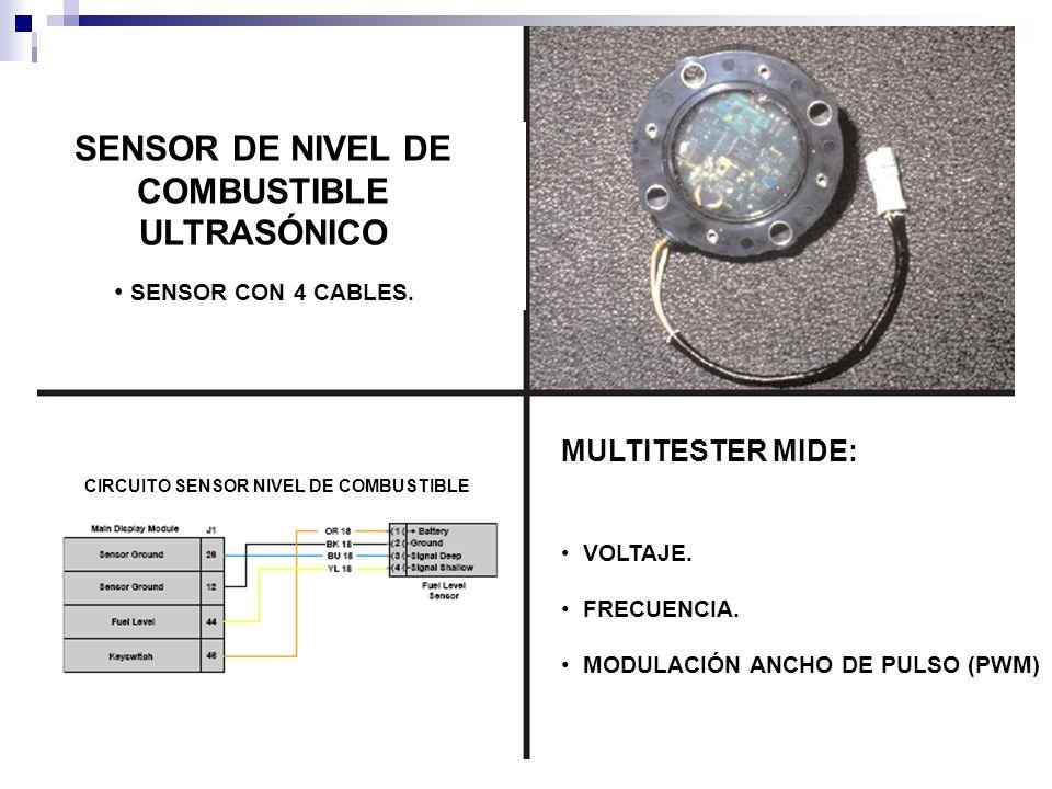 SENSOR DE NIVEL DE COMBUSTIBLE ULTRASÓNICO MULTITESTER MIDE: VOLTAJE. FRECUENCIA. MODULACIÓN ANCHO DE PULSO (PWM) CIRCUITO SENSOR NIVEL DE COMBUSTIBLE