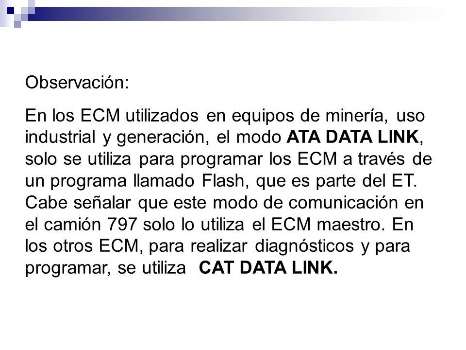 Observación: En los ECM utilizados en equipos de minería, uso industrial y generación, el modo ATA DATA LINK, solo se utiliza para programar los ECM a