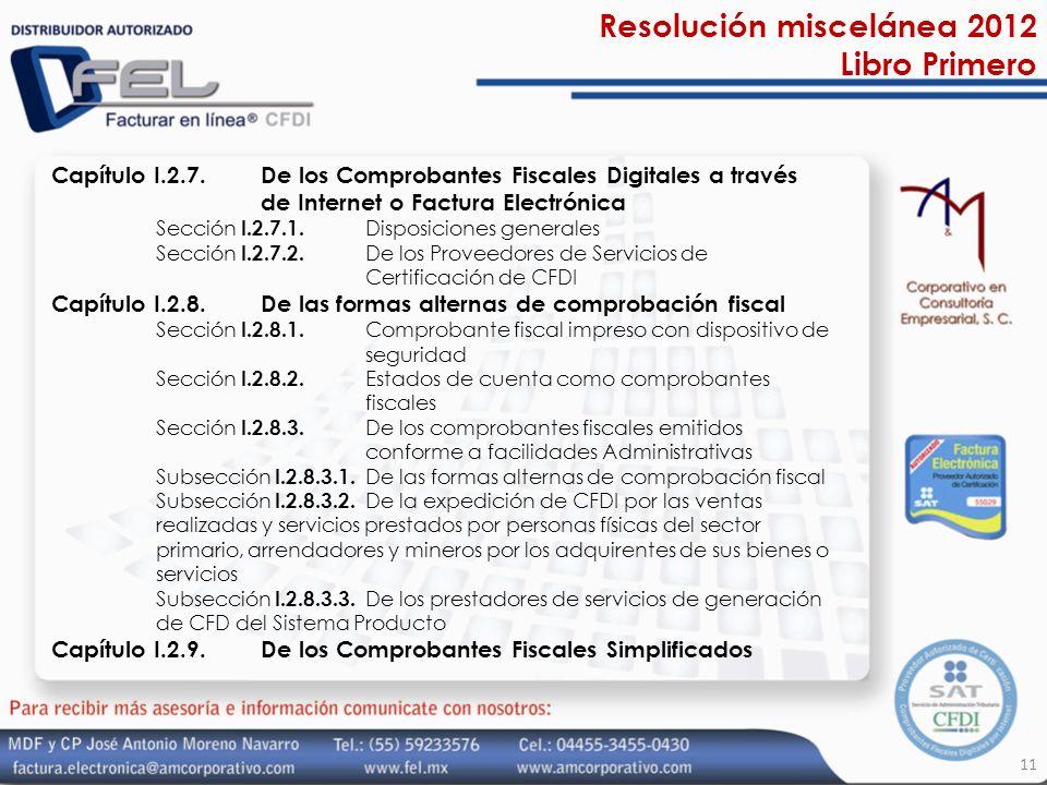 Resolución miscelánea 2012 Libro Primero Capítulo I.2.7. De los Comprobantes Fiscales Digitales a través de Internet o Factura Electrónica Sección I.2