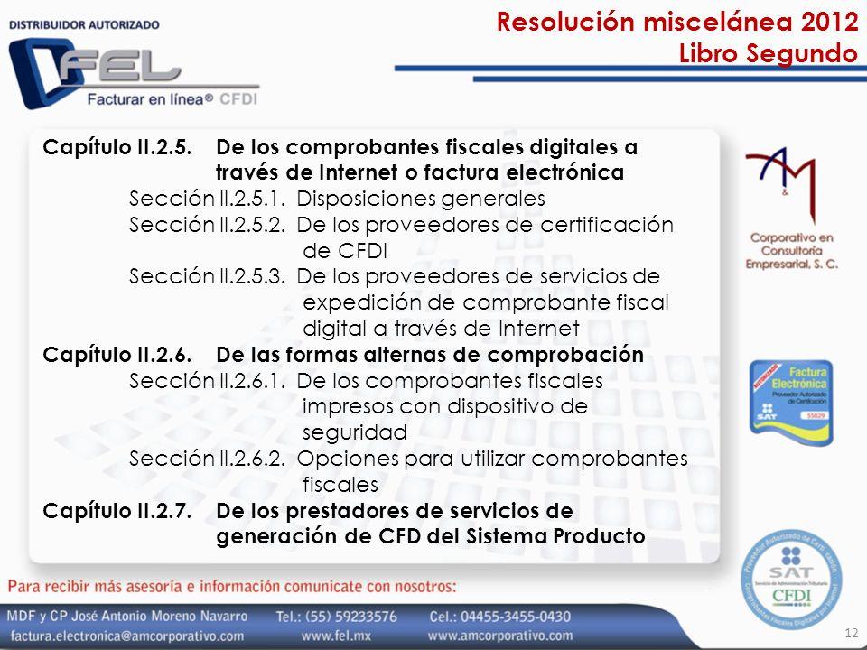 Resolución miscelánea 2012 Libro Segundo Capítulo II.2.5. De los comprobantes fiscales digitales a través de Internet o factura electrónica Sección II